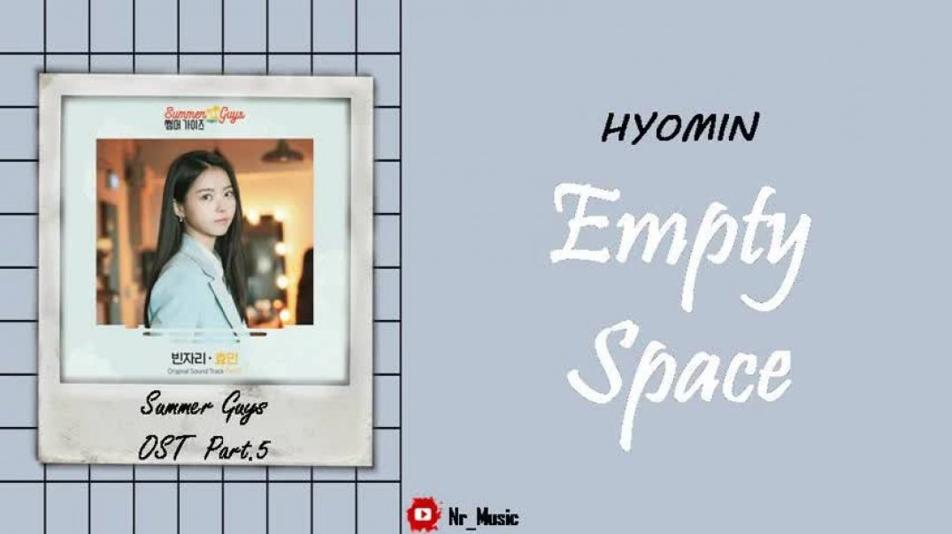 Hyomin - Empty Space  Summer Guys OST Part 5